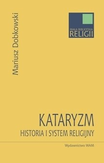 Okładka książki Kataryzm. Historia i system religijny