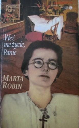 Okładka książki Weź me życie, Panie. Długa msza Marty Robin
