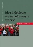 Idee i ideologie we współczesnym świecie