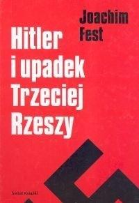 Okładka książki Hitler i upadek Trzeciej Rzeszy