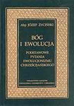 Okładka książki Bóg i ewolucja. Podstawowe pytania ewolucjonizmu chrześcijańskiego