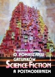 Okładka książki O pomieszaniu gatunków. Science Fiction a postmodernizm