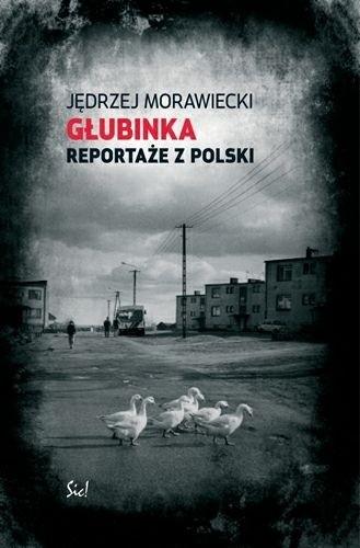 Okładka książki Głubinka. Reportaże z Polski