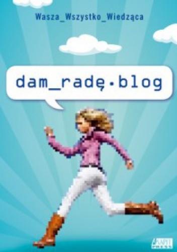 Okładka książki Dam_radę.blog
