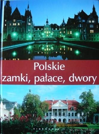 Okładka książki Polskie zamki, pałace, dwory