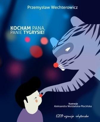 Okładka książki Kocham Pana, Panie Tygrysie!