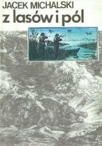 Okładka książki Z lasów i pól