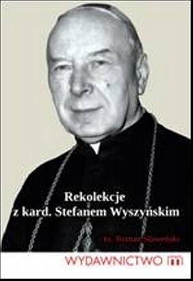 Okładka książki Rekolekcje z Kardynałem Stefanem Wyszyńskim