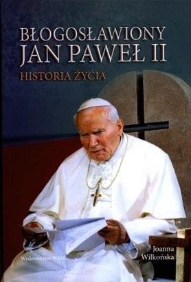 Okładka książki Błogosławiony Jan Paweł II. Historia życia