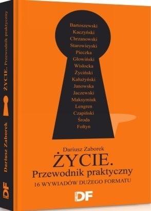 Okładka książki Życie. Przewodnik Praktyczny. 16 wywiadów Dużego Formatu