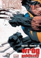 Wolverine: Wróg publiczny (Tom 1)