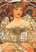 Alfons Mucha i jego świat