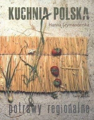 Kuchnia Polska Potrawy Regionalne Hanna Szymanderska