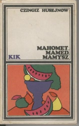 Okładka książki Mahomet, Mamed, Mamysz