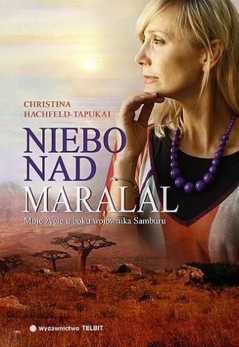 Okładka książki Niebo nad Maralal. Moje życie u boku wojownika Samburu