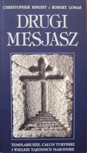 Okładka książki Drugi Mesjasz. Templariusze, całun turyński i wielkie tajemnice masonerii