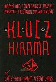 Okładka książki Klucz Hirama. Faraonowie, templariusze, masoni i odkrycie tajemnych Zwojów Jezusa