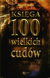 Okładka książki Księga 100 wielkich cudów