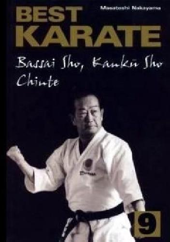 Okładka książki Best Karate 9. Bassai Sho, Kanku Sho, Chinte