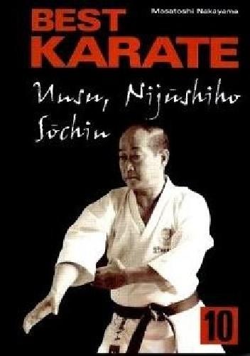 Okładka książki Best Karate 10. Unsu, Nijushiho, Sochin