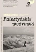 Palestyńskie wędrówki. Zapiski o znikającym krajobrazie