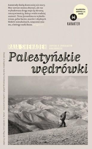 Okładka książki Palestyńskie wędrówki. Zapiski o znikającym krajobrazie