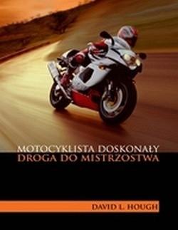 Okładka książki Motocyklista doskonały. Droga do mistrzostwa