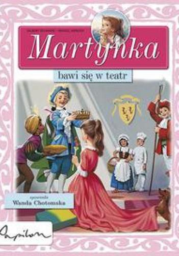 Okładka książki Martynka bawi się w teatr