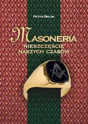 Okładka książki Masoneria - nieszczęście naszych czasów