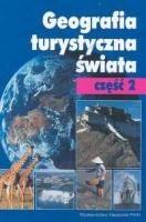 Okładka książki Geografia turystyczna świata - Cz. 2 - Kraje pozaeuropejskie