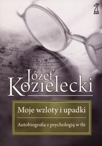 Okładka książki Moje wzloty i upadki. Autobiografia z psychologią w tle