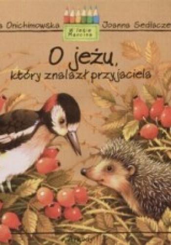 Okładka książki O jeżu, który znalazł przyjaciela
