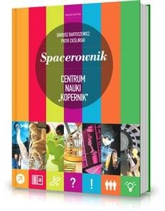 Okładka książki Spacerownik Centrum Nauki Kopernik