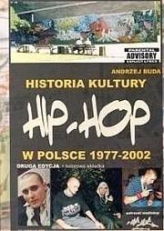 Okładka książki Historia kultury Hip-Hop w Polsce 1977-2002