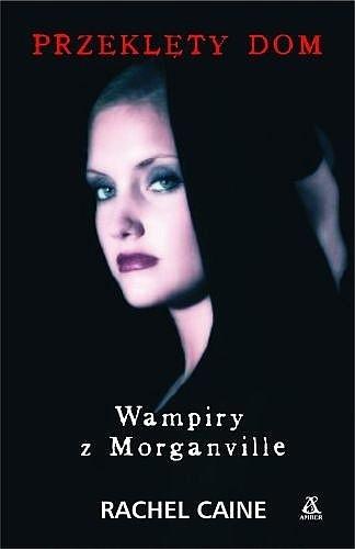 Okładka książki Wampiry z Morganville 1. Przeklęty dom