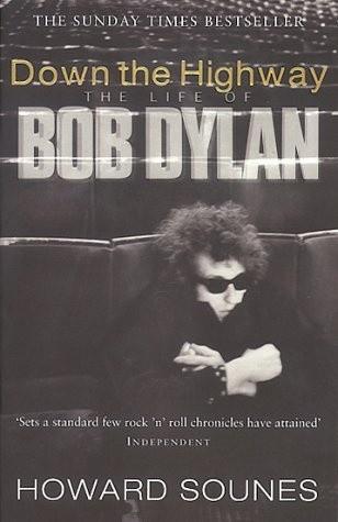Okładka książki Down the Highway: The Life of Bob Dylan