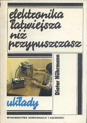 Okładka książki Elektronika łatwiejsza niż przypuszczasz. Układy