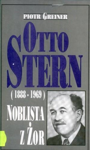 Okładka książki Otto Stern (1888-1969). Noblista z Żor