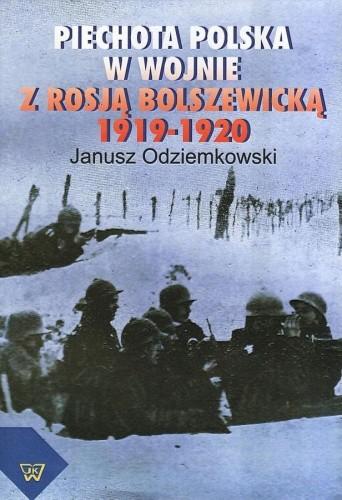 Okładka książki Piechota polska w wojnie z Rosją bolszewicką 1919-1920