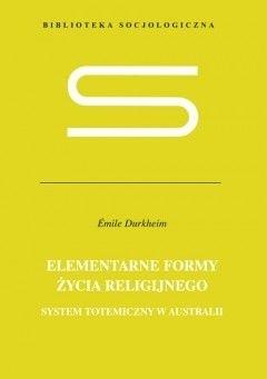 Okładka książki Elementarne formy życia religijnego. System totemiczny w Australii.
