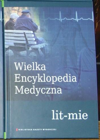 Okładka książki Wielka Encyklopedia Medyczna (lit-mie)