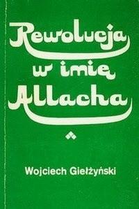 Okładka książki Rewolucja w imię Allaha