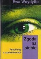 Zgoda na siebie: psycholog o uzależnieniach