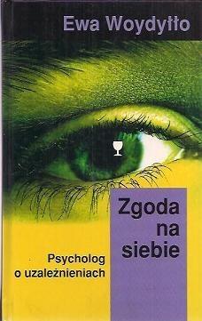 Okładka książki Zgoda na siebie: psycholog o uzależnieniach