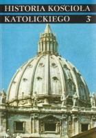 Historia Kościoła katolickiego 3*. Czasy nowożytne 1758-1914