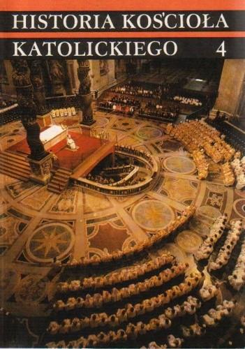 Okładka książki Historia Kościoła katolickiego 4. Czasy najnowsze 1914-1978