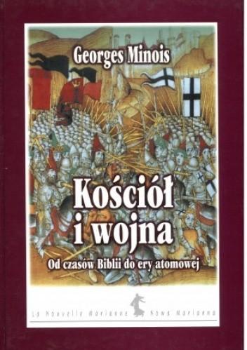 Okładka książki Kościół i wojna. Od czasów Biblii do ery atomowej