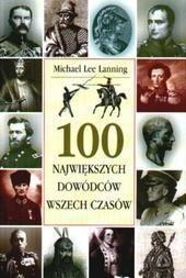 Okładka książki 100 największych dowódców wszech czasów