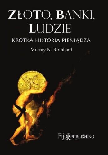 Okładka książki Złoto, banki, ludzie - krótka historia pieniądza