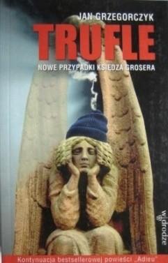 Okładka książki Trufle. Nowe Przypadki Księdza Grosera